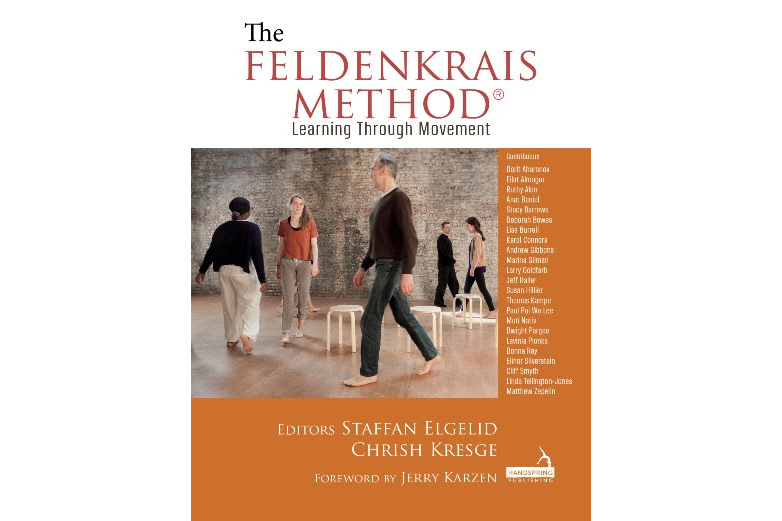 The Feldenkrais Method - Learning Through Movement